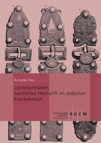 Gürtelschnallen westlicher Herkunft im östlichen Frankenreich - Coverbild