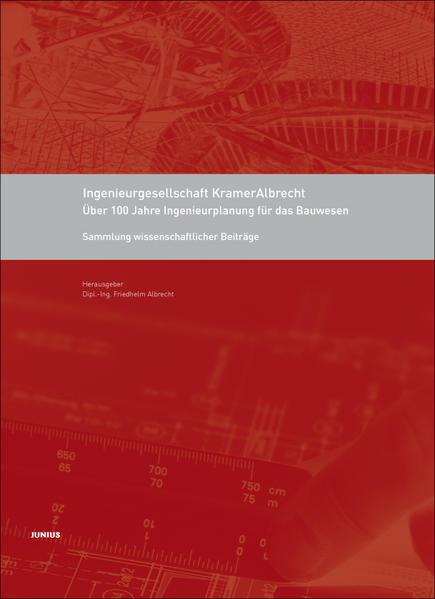 Ingenieurgesellschaft KramerAlbrecht - Über 100 Jahre Ingenieurplanung für das Bauwesen - Coverbild