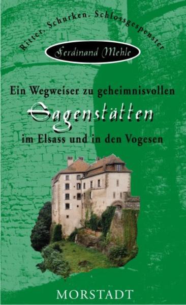 Ein Wegweiser zu geheimnisvollen Sagenstätten im Elsass und in den Vogesen - Coverbild
