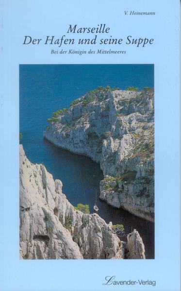 Marseille. Der Hafen und seine Suppe - Coverbild