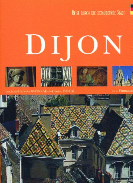 Reise durch die bezaubernde Stadt Dijon - Coverbild