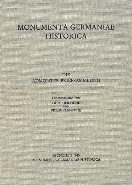 Die Briefe der deutschen Kaiserzeit / Die Admonter Briefsammlung nebst ergänzenden Briefen - Coverbild