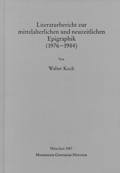 Hilfsmittel / Literaturbericht zur mittelalterlichen und neuzeitlichen Epigraphik (1976-1984) - Coverbild