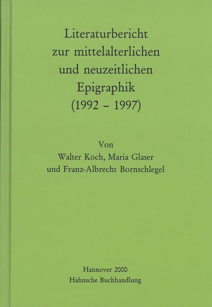 Literaturbericht zur mittelalterlichen und neuzeitlichen Epigraphik (1992-1997) - Coverbild