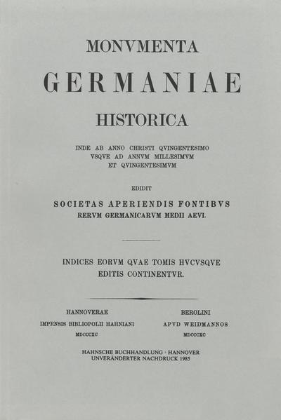 Indices eorum quae Monumentorum Germaniae Historicorum tomis hucusque editis continentur - Coverbild