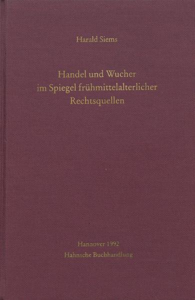 Handel und Wucher im Spiegel frühmittelalterlicher Rechtsquellen - Coverbild