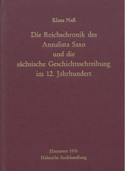 Die Reichschronik des Annalista Saxo und die sächsische Geschichtsschreibung im 12. Jahrhundert - Coverbild