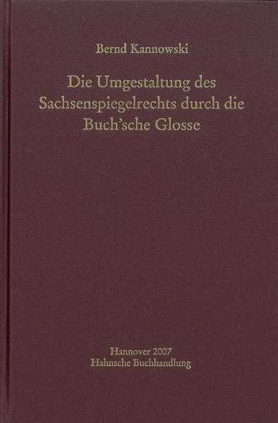 Die Umgestaltung des Sachsenspiegelrechts durch die Buch'sche Glosse - Coverbild