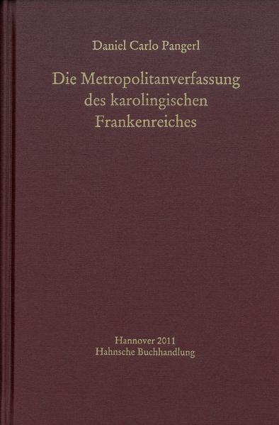 Die Metropolitanverfassung des karolingischen Frankenreiches - Coverbild