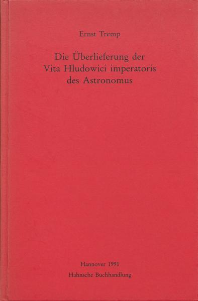 Die Überlieferung der Vita Hludowici imperatoris des Astronomus - Coverbild