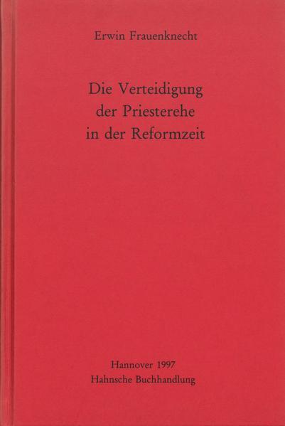 Die Verteidigung der Priesterehe in der Reformzeit - Coverbild