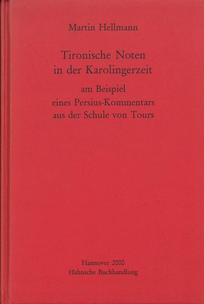 Tironische Noten in der Karolingerzeit am Beispiel eines Persius-Kommentars aus der Schule von Tours - Coverbild