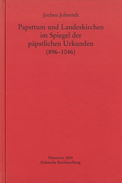 Papsttum und Landeskirchen im Spiegel der päpstlichen Urkunden (896-1046) - Coverbild