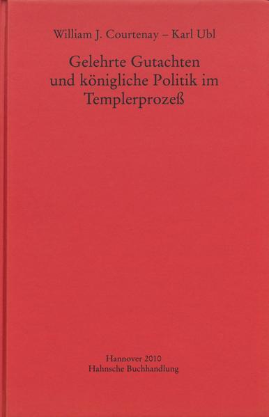 Gelehrte Gutachten und königliche Politik im Templerprozeß - Coverbild