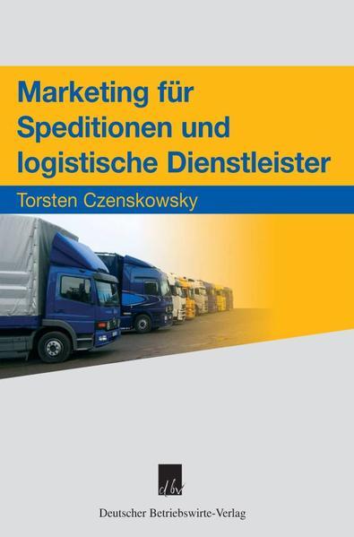 Marketing für Speditionen und logistische Dienstleister - Coverbild