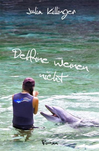 Delfine weinen nicht - Coverbild