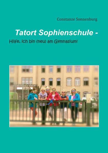 Tatort Sophienschule - Coverbild