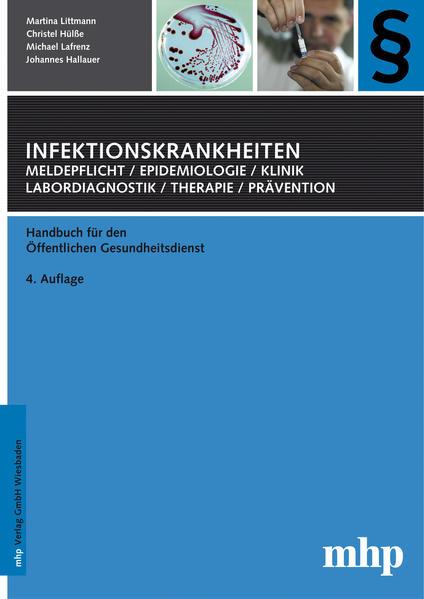 Infektionskrankheiten: Meldepflicht, Epidemiologie, Klinik, Labordiagnostik, Therapie, Prävention - Coverbild