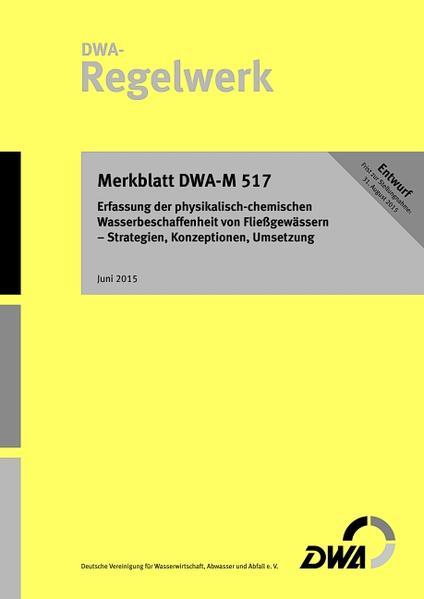 Merkblatt DWA-M 517 Erfassung der physikalisch-chemischen Wasserbeschaffenheit von Fließgewässern - Strategien, Konzeptionen, Umsetzung (Entwurf) - Coverbild