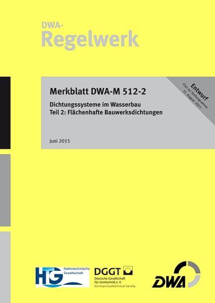 Merkblatt DWA-M 512-2 Dichtungssysteme im Wasserbau Teil 2: Flächenhafte Bauwerksdichtung (Entwurf) - Coverbild