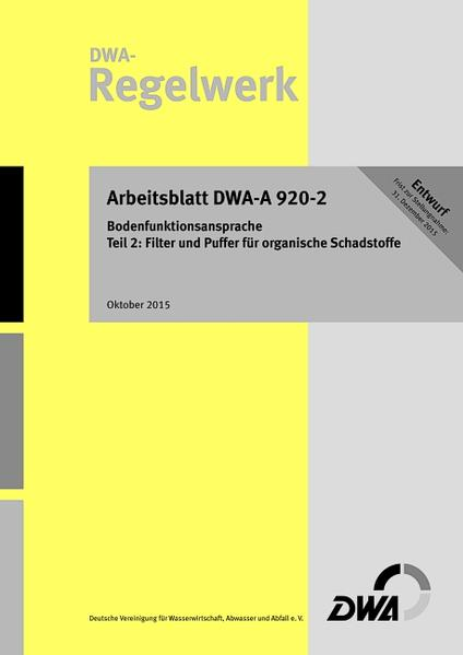 Arbeitsblatt DWA-A 920-2 Bodenfunktionsansprache Teil 2: Filter und Puffer für organische Schadstoffe (Entwurf) - Coverbild