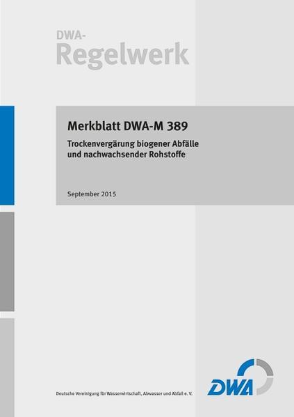 Merkblatt DWA-M 389 Trockenvergärung biogener Abfälle und nachwachsender Rohstoffe - Coverbild