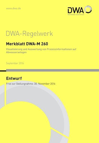 Merkblatt DWA-M 260 Visualisierung und Auswertung von Prozessinformationen auf Abwasseranlagen (Entwurf) - Coverbild