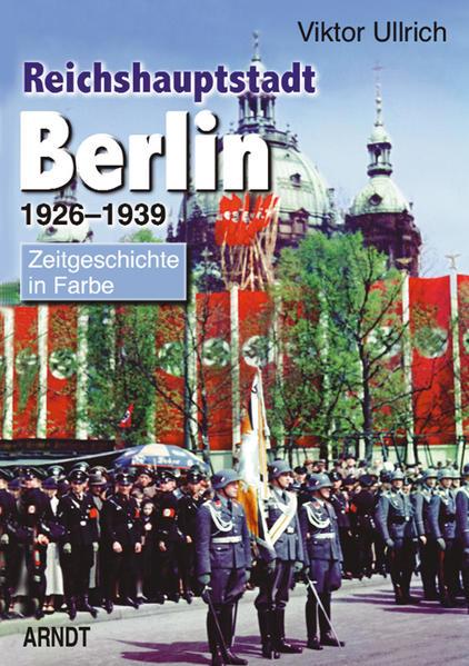 Reichshauptstadt Berlin. Band 1-3: 1926-1946 / Reichshauptstadt Berlin - Coverbild