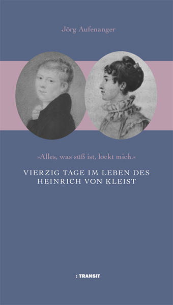 Vierzig Tage im Leben des Heinrich von Kleist - Coverbild