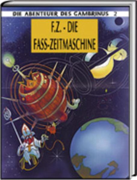 Die Abenteuer des Gambrinus / F.Z. - Die Fass-Zeitmaschine - Coverbild