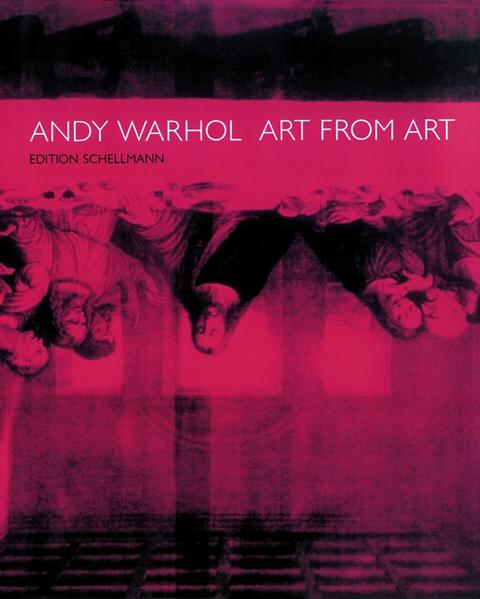 Andy Warhol - Art From Art - Coverbild