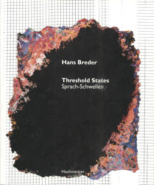Hans Breder - Threshold States /Sprach-Schwellen / Hans Breder - Threshold States /Sprach-Schwellen - Coverbild