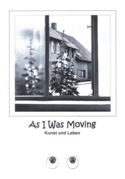 As I Was Moving - Kunst und Leben - Coverbild