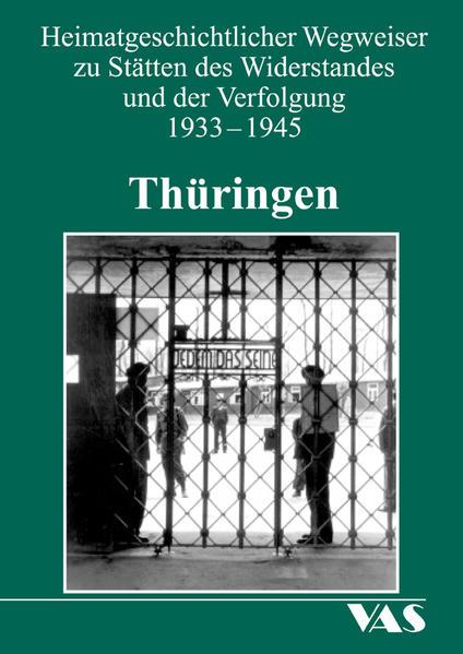 Heimatgeschichtliche Wegweiser zu den Stätten des Widerstandes und der Verfolgung 1933-1945 - Coverbild
