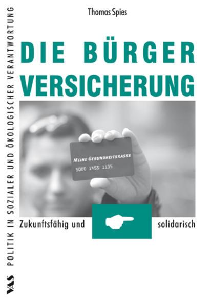 Die Bürgerversicherung - Zukunftsfähig und solidarisch - Coverbild