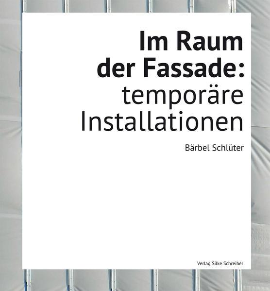 Im Raum der Fassade: temporäre Installationen - Coverbild