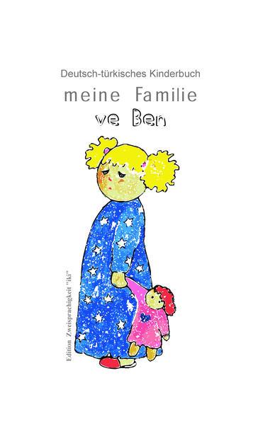 Deutsch-türkisches Kinderbuch - meine Familie ve Ben - Coverbild