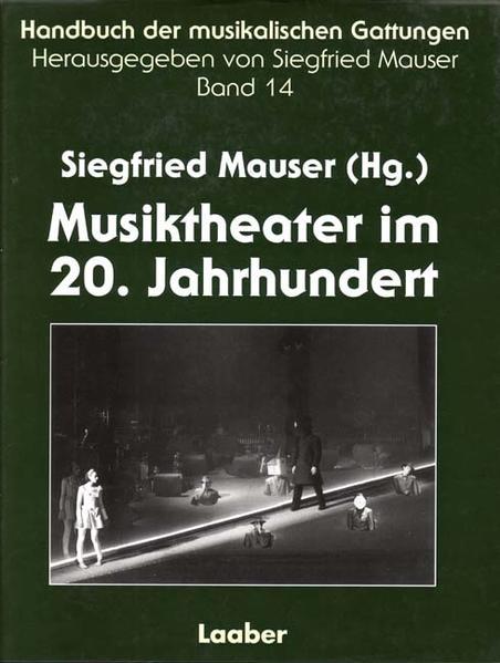 Handbuch der musikalischen Gattungen / Musiktheater im 20. Jahrhundert - Coverbild