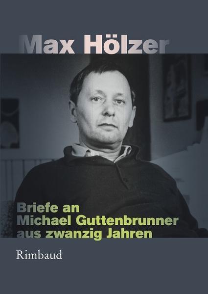 Briefe an Michael Guttenbrunner aus zwanzig Jahren - Coverbild