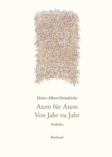 Gesammelte Gedichte / Atem für Atem. Von Jahr zu Jahr - Coverbild