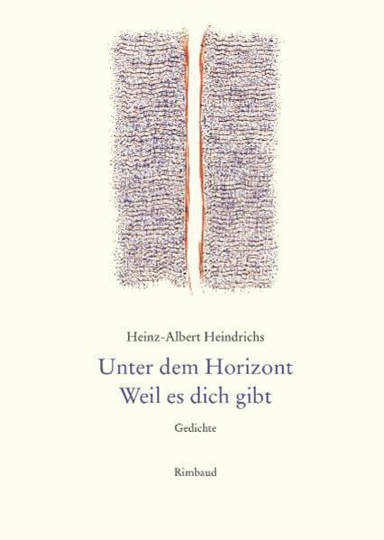 Gesammelte Gedichte / Unter dem Horizont.  Weil es dich gibt - Coverbild