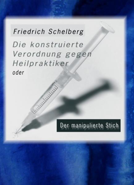 Die konstruierte Verordnung gegen Heilpraktiker - Coverbild