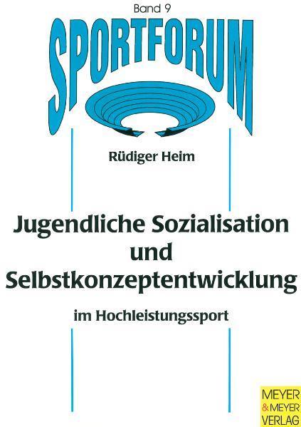 Jugendliche Sozialisation und Selbstkonzeptentwicklung im Hochleistungssport - Coverbild