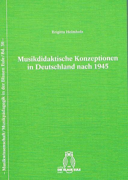 Musikdidaktische Konzeptionen in Deutschland nach 1945 - Coverbild
