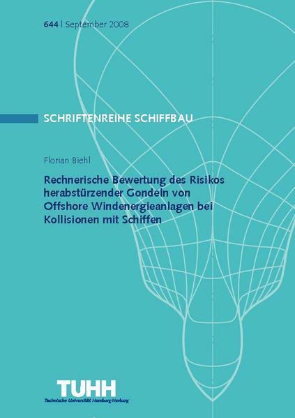 Rechnerische Bewertung von Fundamenten von Offshore Windenergieanlagen bei Kollision mit Schiffen - Coverbild
