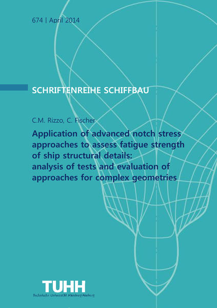 Application of advanced notch stress approaches to assess fatigue strength of ship structural details: analysis of tests and evaluation of approaches for complex geometries - Coverbild