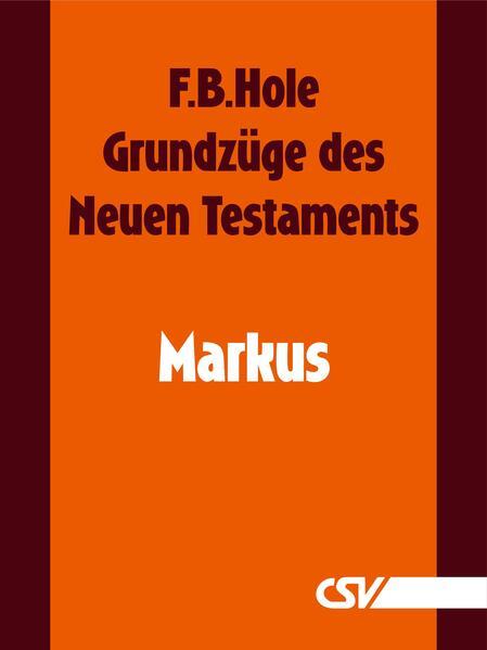 Kostenloser Download Grundzüge des Neuen Testaments - Markus Epub