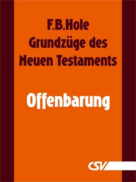"""""""Grundzüge des Neuen Testaments - Offenbarung"""" - 978-3892875307 PDF DJVU von F. B. Hole"""