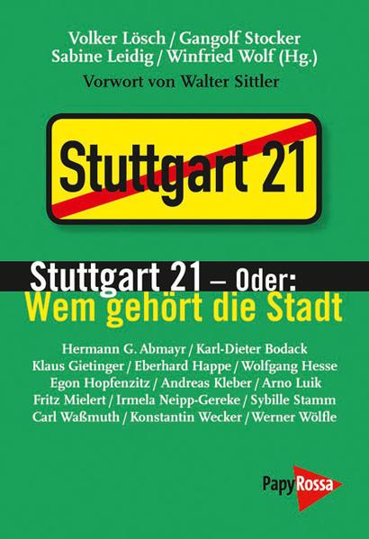 Stuttgart 21 – oder: Wem gehört die Stadt - Coverbild