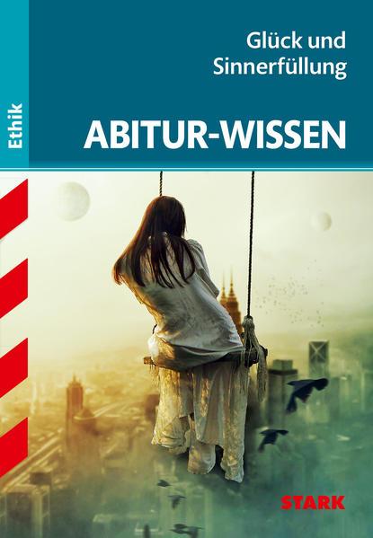 Abitur-Wissen - Ethik Glück und Sinnerfüllung - Coverbild